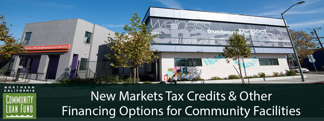 Workshop: New Markets Tax Credits & Other Financing Options for Community Facilities