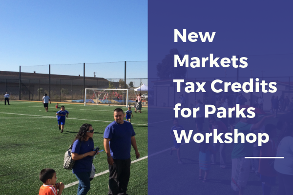 Workshop: New Markets Tax Credits for Parks