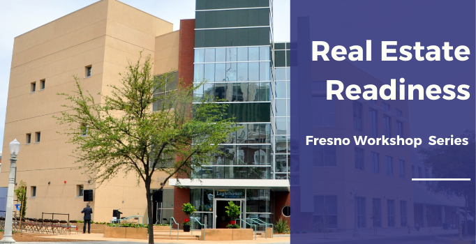 [Fresno Workshop Series] Real Estate Readiness