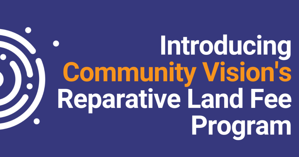 community vision reparative land fee native indigenous projects